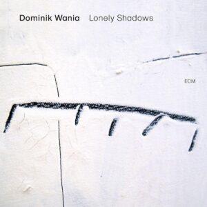 Lonely Shadows - Dominik Wania