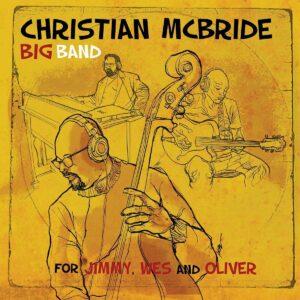For Jimmy, Wes And Oliver (Vinyl) - Christian McBride Big Band