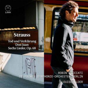 Richard Strauss: Tod Und Verklarung, Don Juan, Sechs Lieder Op. 68 - Robin Ticciati