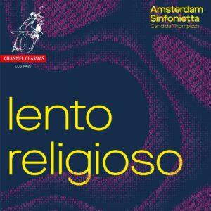 Lento Religioso - Amsterdam Sinfonietta