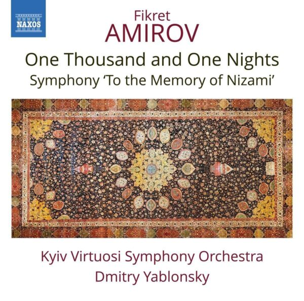 Fikret Amirov: One Thousand And One Nights, Symphony 'To The Memory of Nizami' - Dmitry Yablonsky