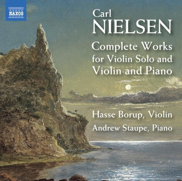 Carl Nielsen: Complete Works For Violin Solo & Violin And Piano - Hasse Borup
