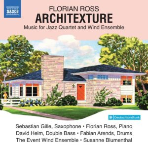 Florian Ross: Architexture, Music For Jazz Quartet And Wind Ensemble - The Event Wind Ensemble