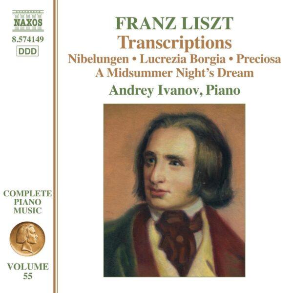 Liszt: Complete Piano Music, Vol. 55 - Transcriptions - Andrey Ivanov