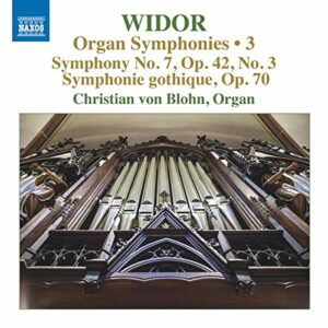 Charles-Marie Widor: Organ Symphonies, Vol. 3 - Christian Von Blohn