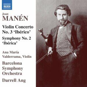 Joan Manen: Violin Concerto No. 3, Symphony No. 2 - Darrell Ang