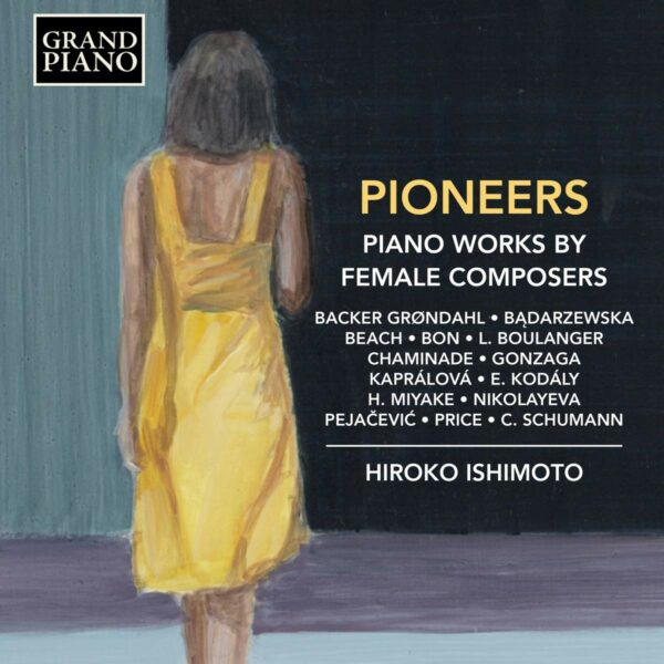 Pioneers: Piano Works By Female Composers - Hiroko Ishimoto