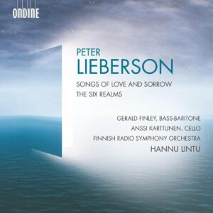 Peter Lieberson: Songs Of Love And Sorrow - Gerald Finley