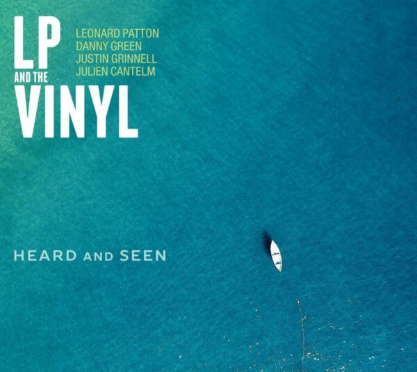 Heard And Seen - LP And The Vinyl