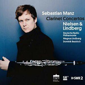 Lindberg / Nielsen: Clarinet Concertos - Sebastian Manz