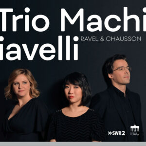 Ravel: Piano Trio / Chausson: Piano Quartet - Claire Huangci