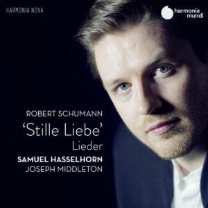 Schumann: Stille Liebe - Samuel Hasselhorn