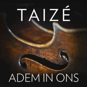 Adem In Ons - Taizé