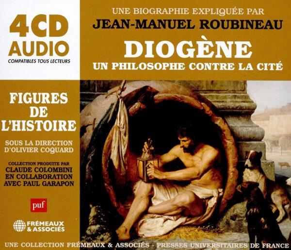 Diogène, Un Philosophe Contre La Cité - Jean-Michel Roubineau
