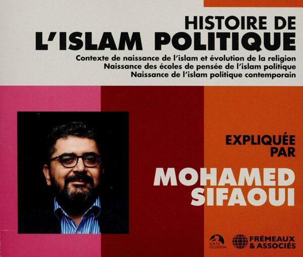 Histoire De L'Islam Politique - Mohamed Sifaoui