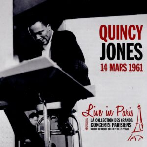 Live In Paris, 14 Mars 1961 - Quincy Jones
