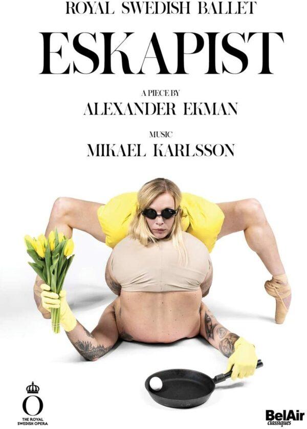 Mikael Karlsson: Eskapist - Royal Swedish Ballet