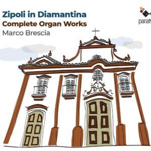 Zipoli In Diamantina (Complete Organ Works) - Marco Brescia