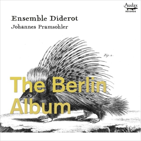 The Berlin Album: Trio Sonatas From Berlin - Johannes Pramsohler