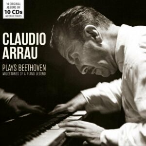 Milestones Of A Piano Legend: Claudio Arrau Plays Beethoven