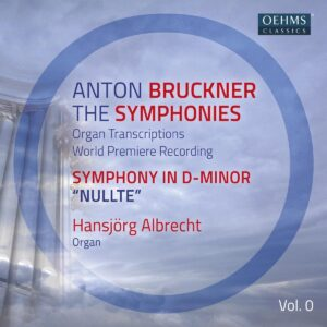 Bruckner: The Symphonies, Vol. 0 (Organ Transcriptions) - Hansjorg Albrecht