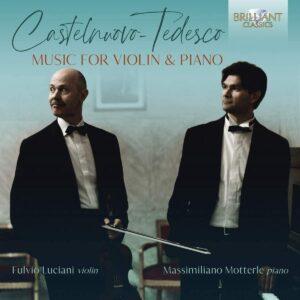 Castelnuovo-Tedesco: Music For Violin And Piano - Fulvio Luciani