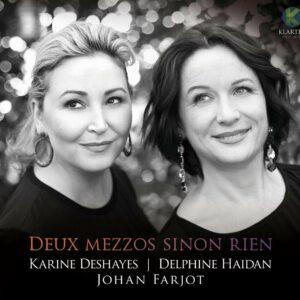 Deux Mezzos Sinon Rien - Karine Deshayes & Delphine Haidan