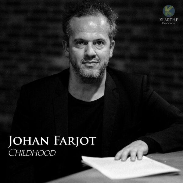 Johan Farjot: Childhood - Karol Beffa