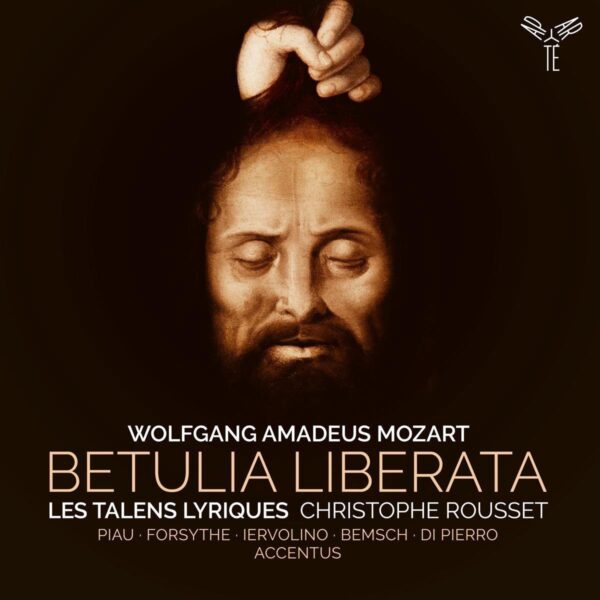 Mozart: Betulia Liberata - Christophe Rousset