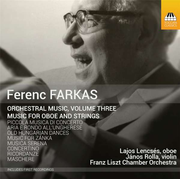 Farkas: Orchestral Music, Vol. 3: Music For Oboe And Strings - Lajos Lencses