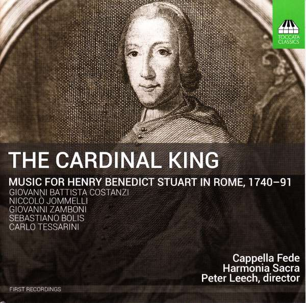The Cardinal King: Music for Henry Benedict Stuart in Rome, 1740-91 - Harmonia Sacra