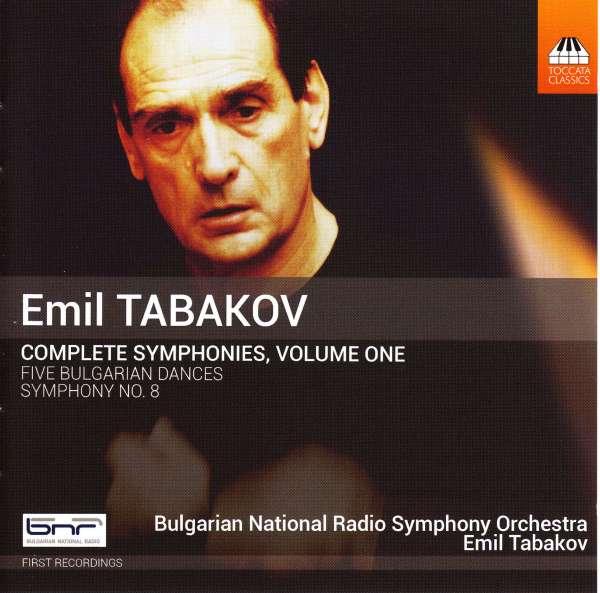Tabakov: Complete Symphonies, Vol. 1: Symphony No. 8; Five Bulgarian Dances - Emil Tabakov