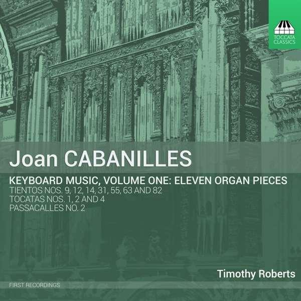 Cabanilles: Keyboard Music, Vol.1 - Timothy Roberts