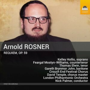 Arnold Rosner: Requiem, Op. 59 - Nick Palmer