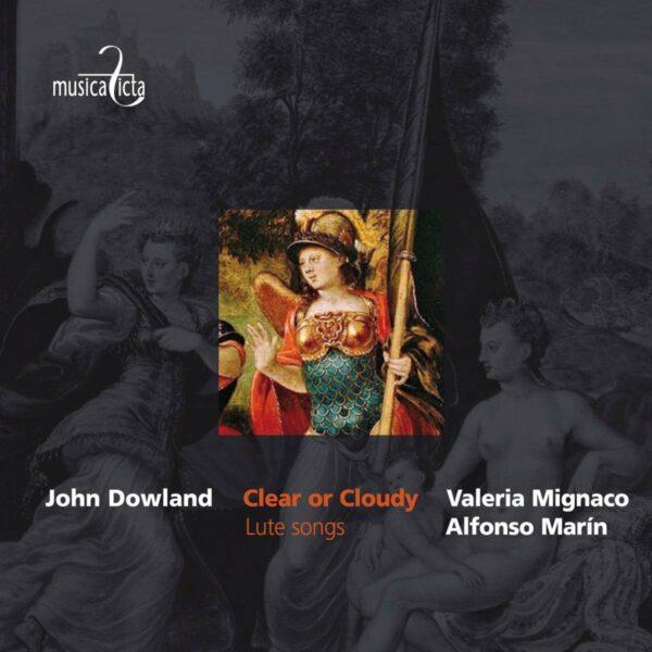 Dowland : Clear or Cloudy - Lute songs. Mignaco/Marin.