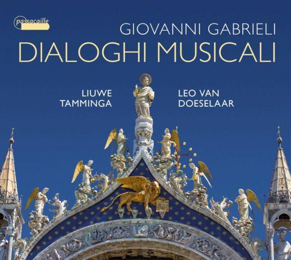 Giovanni Gabrieli: Dialoghi Musicali - Liuwe Tamminga & Leo Van Doeselaar