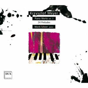 Meyer: Piano Works 3 - Marek Slezer