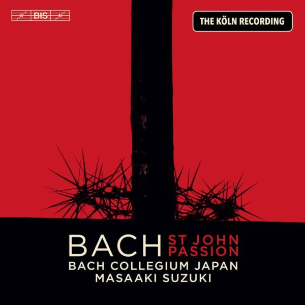 Bach: St John Passion (The Koln Recording) - Bach Collegium Japan
