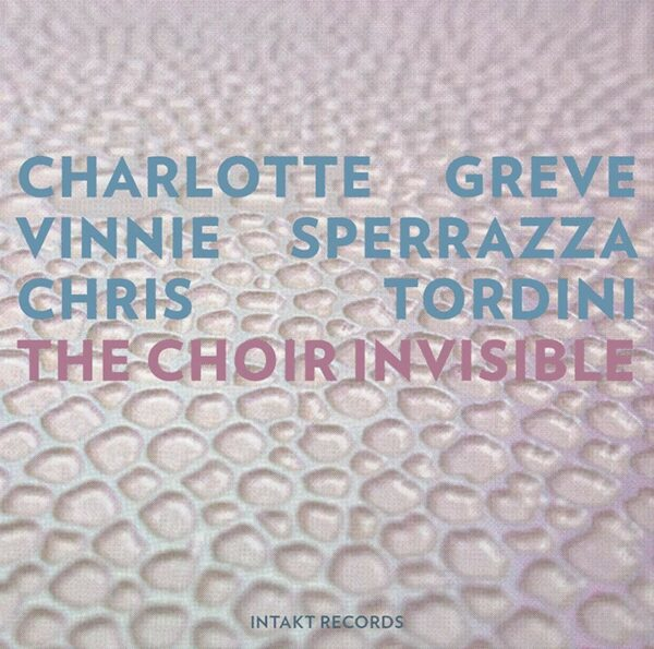 The Choir Invisible - Charlotte Greve