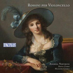 Rossini Per Violoncello - Andrea Noferini