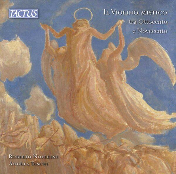 Il Violino Mistico Tra Ottocento E Novecento - Roberto Noferini