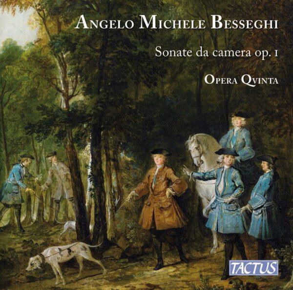 Angelo Michele Besseghi: Sonate Da Camera Op.1 - Ensemble Opera Qvinta