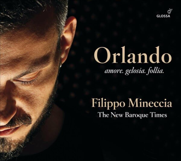 Orlando: Amore. Gelosia. Follia. - Filippo Mineccia