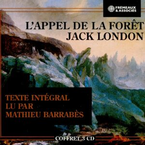 Jack London: L'Appel De La Foret - Mathieu Barrabes