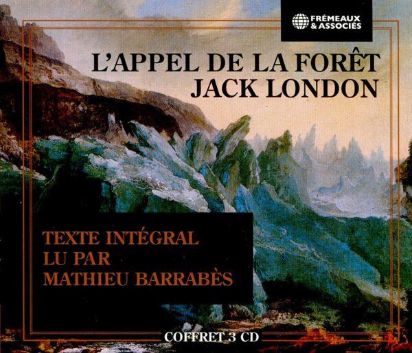 Jack London: L'Appel De La Foret - Mathieu Barrabes