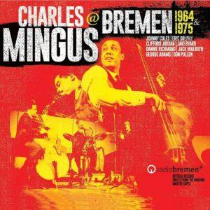 Mingus In Bremen - Charles Mingus