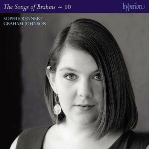 Brahms: The Complete Songs Vol.10 - Sophie Rennert