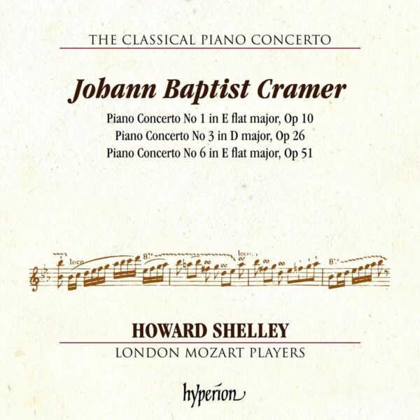 Johann Baptist Cramer: Piano Concertos Nos.1, 3 & 6 - Howard Shelley