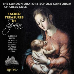 Sacred Treasures Of Spain - London Oratory  Schola Cantorum