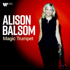 Magic Trumpet - Alison Balsom